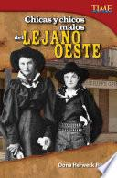 Libro de Chicas Y Chicos Malos Del Lejano Oeste (bad Guys And Gals Of The Wild West)
