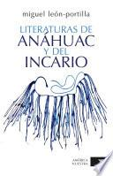 Libro de Literaturas De Anahuac Y Del Incario / Literatures Of Anahuac And The Inca