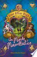 Libro de Un Mundo Maravillástico (ever After High 3)