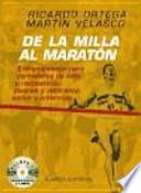 Libro de De La Milla Al Maratn/ From Mile To The Marathon
