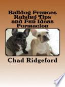 Libro de Bulldog Frances Raising Tips And Fun Ideas Formacion