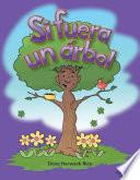 Libro de Si Fuera Un _rbol / If I Were A Tree
