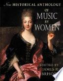 Libro de New Historical Anthology Of Music By Women