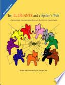 Libro de Ten Elephants And A Spider S Web: A Traditional Latin American Counting Rhyme And Other Activities: Spanish/english
