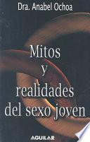 Libro de Mitos Y Realidades Del Sexo Joven/myths And Truths Of Sex For The Young