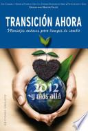 Libro de Transicion Ahora: 2012 Y Mas Alla: Mensages Audaces Para Tiempos De Cambio = Transition Now: 2012 And Beyond
