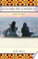 Libro de La Hija Del Ganges (daughter Of The Ganges)