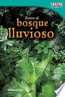 Libro de Entra Al Bosque Lluvioso (step Into The Rainforest)
