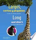 Libro de Largos, Cortos Y Pequenos/long And Short