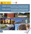 Libro de Identidad, Innovación Y Entorno En La Universidad Española. Proyectos De Campus De Excelencia Internacional = Identity, Innovation And Inveroment At Spanish Universities. The International Campus Of E