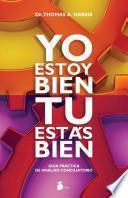 Libro de Yo Estoy Bien Tu Estas Bien / I Am Ok You Are Ok