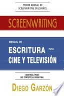 Libro de Screenwriting: Manual De Escritura Para Cine Y Televisión