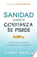 Libro de Sanidad Para El Matrimonio Cuando La Confianza Se Pierde / Healing Your Marriage When Trust Is Broken