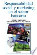 Libro de Responsabilidad Social Y Marketing En El Sector Bancario