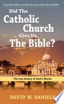 Libro de Did The Catholic Church Give Us The Bible?