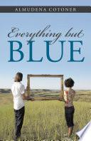 Libro de Everything But Blue
