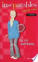 Libro de Inseparables: Si Tu Supieras / The Friendship Ring: If You Only Knew