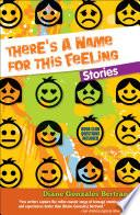 Libro de There's A Name For This Feeling: Stories / Hay Un Nombre Para Lo Que Siento: Cuentos