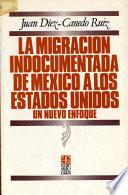 Libro de La Migracion Indocumentada De Mexico A Los Estados Unidos/ The Illegal Immigration From Mexicon To The United States