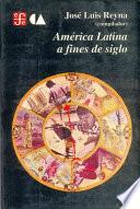 Libro de America Latina A Fines De Siglo/ Latin America At The End Of The Century