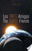 Libro de Los Tres Amigos/the Three Friends