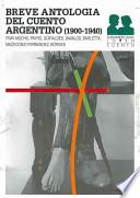 Libro de Breve Antologia Del Cuento Argentino 1900 1940/ Brief Anthology Of Argentinian Stories 1900 1940