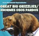 Libro de Great Big Grizzlies / Enormes Osos Pardos