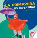 Libro de La Primavera Es Divertida! (spring Is Fun!)