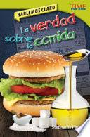Libro de Hablemos Claro: La Verdad Sobre La Comida (straight Talk: The Truth About Food)