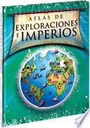 Libro de Atlas De Exploraciones E Imperios/ Atlas Of Exploration And Empires