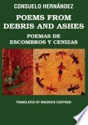 Libro de Poems From Debris And Ashes / Poemas De Escombros Y Cenizas