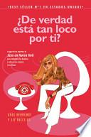 Libro de De Verdad Esta Tan Loco Por Ti?/ He S Just Not That Into You: The No Excuses Truth To Understanding Guys