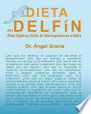 Libro de La Dieta Del Delfin / The Diet Of The Dolphin