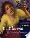 Libro de La Llorona/the Weeping Woman: An Hispanic Legend Told In Spanish And English