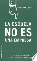 Libro de La Escuela No Es Una Empresa/ The School Is Not An Enterprise