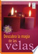 Libro de Descubre La Magia De Las Velas / Discover The Magic Of Candles