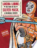 Libro de Lucha Libre: The Man In The Silver Mask